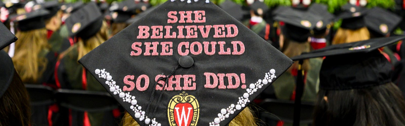 """She believed she could so she did!"" on graduation cap"