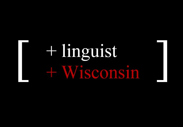 + Linguist + Wisconsin feature matrix